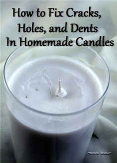 How to prevent and fix cracks, holes, and dents in the top of a homemade candle