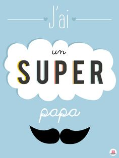 Affiche déco pour un super papa! I have a great dad sign in French! And yes, my dad is awesome!