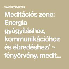 Meditációs zene: Energia gyógyításhoz, kommunikációhoz és ébredéshez/ ~ fényörvény, meditációs zene, 432Hz, videók, rövid meditációs zenék, Math Equations
