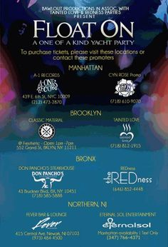 Do you need tickets for the 3rd Annual Float On Yacht Party & Tainted Love tasting??We float away on Wednesday, June 22nd, 7pm**Please note ticket price INCLUDES ALL Tainted Love fine foods & treats throughout cruise + standard food too!**This years DJs will be -Brian Coxx aka The Wizard Brian Coxx (Soulgasm NYC Party)-DJ TONY TOUCH (Funkbox NYC, Toca Tuesdays)and Tainted Love resident DJ Beast621 (Chris Kaiju Smith)Float On is brought to you by Bawlout Productions, Saki McSaki, REDn...