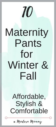 Maternity Clothing for Fall & Winter. Affordable, Stylish, Comfortable Maternity Pants during your pregnancy you must have for Winter and Fall! Enjoy your pregnancy in style without overspending!