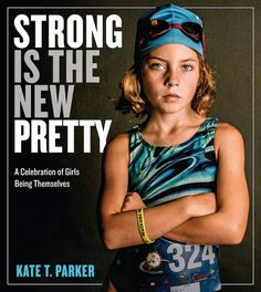 8 Powerful Photos That Celebrate Girls Being Themselves