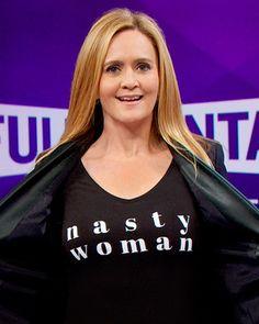 Samantha Bee's Nasty Woman Shirt - Omaze.com Proceeds go to Planned Parenthood.