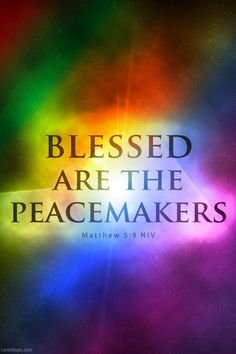 Blessed are the peacemakers quotes religious peace faith bible