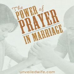 Testimonies from wives how prayer has changed their marriage!