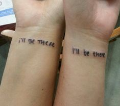 Best friend tattoos- I don't like the placement or the phrase, but I like the idea of having the other person's handwriting.