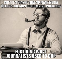 Journalists job USED to be bringing to the attention of all any injustice, law breaking & over reach of government.  Now they are lower than used car salesmen & lawyers....