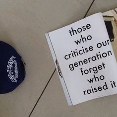 """Those who criticise our generation forget who raised it"""