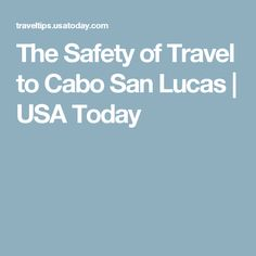 The grand majority of travelers to Cabo San Lucas will have a safe vacation. Practice common sense to be sure you're one of them. Vacation Destinations, Vacations, Cabo San Lucas, Usa Today, Tips, Travel, Safety, Mexico, Spaces