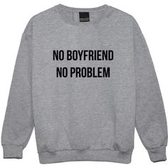 No Boyfriend No Problem Sweater Jumper Womens Ladies Fun Tumblr Hipster Swag Fashion Grunge Kale Pun featuring polyvore, fashion, clothing, tops, black, sweatshirts, women's clothing, star print top, hipster tops and black top