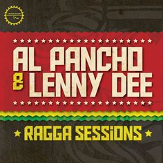 Al Pancho & Lenny Dee Presents Ragga Sessions from Industrial Strength
