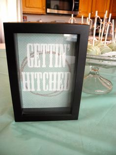 Country Bridal Shower-gettin hitched sign!