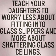 Teach them to be strong and independent. Girls should not be raised as damsels that need to be rescued. That's for Disney Princesses.