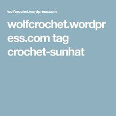wolfcrochet.wordpress.com tag crochet-sunhat
