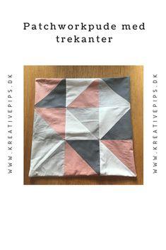 Sy selv en fin patchworkpude med trekanter