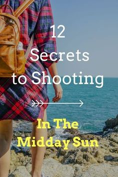 12 Secrets to Shooting in the midday sun. Outdoor natural light photography.