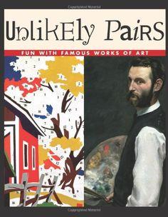 Unlikely Pairs (Bob Raczka's Art Adventures) by Bob Raczka http://smile.amazon.com/dp/0761323783/ref=cm_sw_r_pi_dp_HD.2tb199AJNEMG1