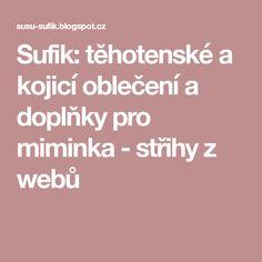 Sufik: těhotenské a kojicí oblečení a doplňky pro miminka - střihy z webů