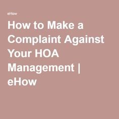 How to Make a Complaint Against Your HOA Management   eHow