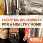 Essential Ingredients and Products for a Healthy Home