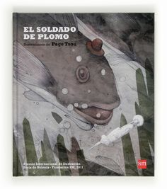 Tsou, Page (ilustraciones): El soldado de plomo. Madrid: SM. Hans Christian, Tinta China, Childrens Books, Illustration, Movie Posters, Painting, Madrid, Editorial, Products