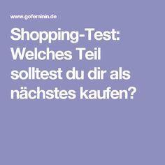 Shopping-Test: Welches Teil solltest du dir als nächstes kaufen?