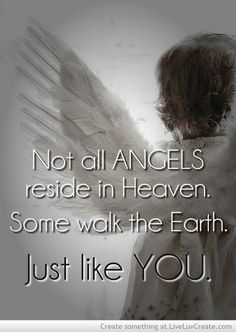 For my Angel on earth, M <3  I'm sure I have more than one, but she is unmistakeable.