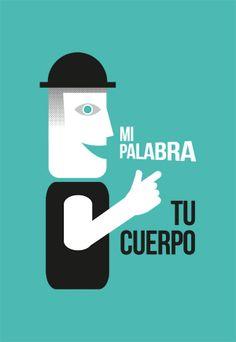 #unposteraldia 006 / Mi palabra tu cuerpo