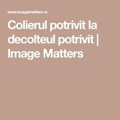 Colierul potrivit la decolteul potrivit   Image Matters