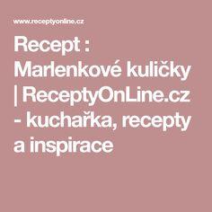 Recept : Marlenkové kuličky | ReceptyOnLine.cz - kuchařka, recepty a inspirace