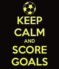 Keep Calm | Score Goals