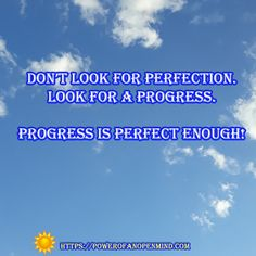 Don't look for perfection. Look for a progress. Be Perfect, Personal Development, Spirituality, Mindfulness, Success, Science, Motivation, Flag, Freshman Year