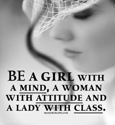 life, girl, attitud, quotes, woman, class, inspir, ladi, live