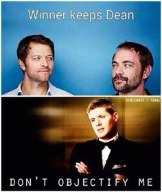 Don't Objectify Me <--- either way Castiel will win
