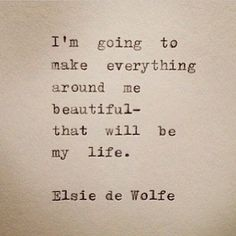 i am going to make everything around me beautiful - Google Search