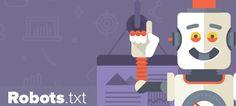 SEO için En Doğru Robots.txt Yönetimi Robots.txt en basit anlamda web sunucusuna yerleştirilen bir komut dosyasıdır.