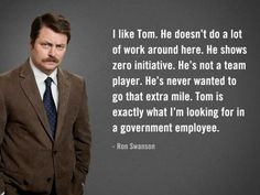 """""""I like Tom.."""" - Ron Swanson"""