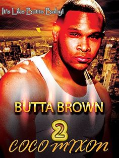 Butta Brown 2 by Coco Mixon, http://www.amazon.com/dp/B00TV1NCK4/ref=cm_sw_r_pi_dp_cNq-ub027WGGA