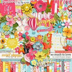 *FREE with your $20 Purchase* So Much to Love by Sweet Shoppe Designs