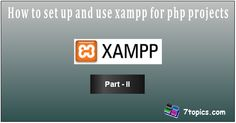 How to set up and use xampp for php projects (Part