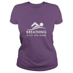 Breathing Is For The Weak Swimming #gift #ideas #Popular #Everything #Videos #Shop #Animals #pets #Architecture #Art #Cars #motorcycles #Celebrities #DIY #crafts #Design #Education #Entertainment #Food #drink #Gardening #Geek #Hair #beauty #Health #fitness #History #Holidays #events #Home decor #Humor #Illustrations #posters #Kids #parenting #Men #Outdoors #Photography #Products #Quotes #Science #nature #Sports #Tattoos #Technology #Travel #Weddings #Women