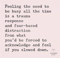Busyness and trauma The Words, True Quotes, Motivational Quotes, Inspirational Quotes About Stress, Quotes For Stress, Quotes On Anxiety, Quotes Quotes, Stressed Out Quotes, Ptsd Quotes
