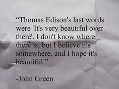 john green, quotes, sayings, thomas edison, last words | Favimages.net