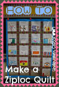 This is a great way to display student work, especially if you are lacking bulletin board space. Make a reusable quilt out of Ziploc bags.