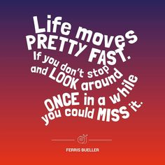 Ferris Bueller Life Moves Pretty Fast Quote Extraordinary Ferris Bueller Life Moves Pretty Fastquote Poster Printed On