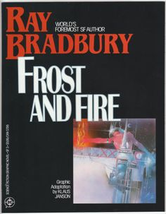 DC Science Fiction Graphic Novel #SF-3 FROST AND FIRE by Ray Bradbury, adapted by Klaus Janson (writer/artist). NM, 1985, cover artwork by Bill Sienkiewicz, $15.40