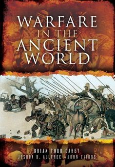 Warfare in the Ancient World by Brian Todd Carey, Available thru' Allbooks using our link below http://www.amazon.co.uk/gp/product/1781592632?ie=UTF8=A12I4XFZBQ60U4=all_books_maldon