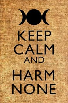 Keep Calm and Harm None