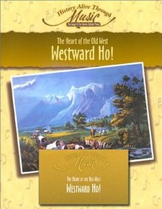Westward Ho!  The Heart of the Old West (History Alive Through Music) Capture the pioneer spirit that stirred the hearts of thousands of Americans. Experience all the adventure, danger, joy, sorrow and hope as you join in and sing the songs that were sung around the campfire during the Westward expansion.