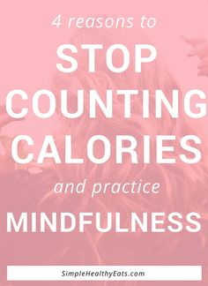 Counting calories easily turns into food fear and obsession... which is why I learned how to practice mindfulness instead and never looked back!
